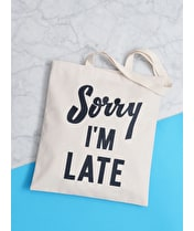 Sorry I'm Late - Cotton Tote Bag