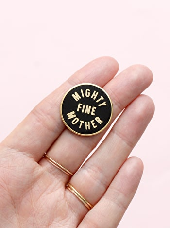 Photo of Mighty Fine Mother - Enamel Pin