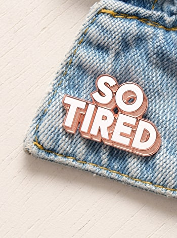 Photo of So Tired - Enamel Pin