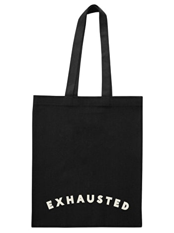 Exhausted - Cotton Tote Bag