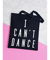 I Can't Dance - Cotton Tote Bag