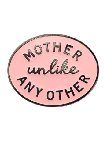 Mother Unlike Any Other | Enamel Pin | Alphabet Bags