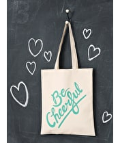 Be Cheerful - Cotton Tote Bag