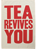 Tea Revives You - Tea Towel