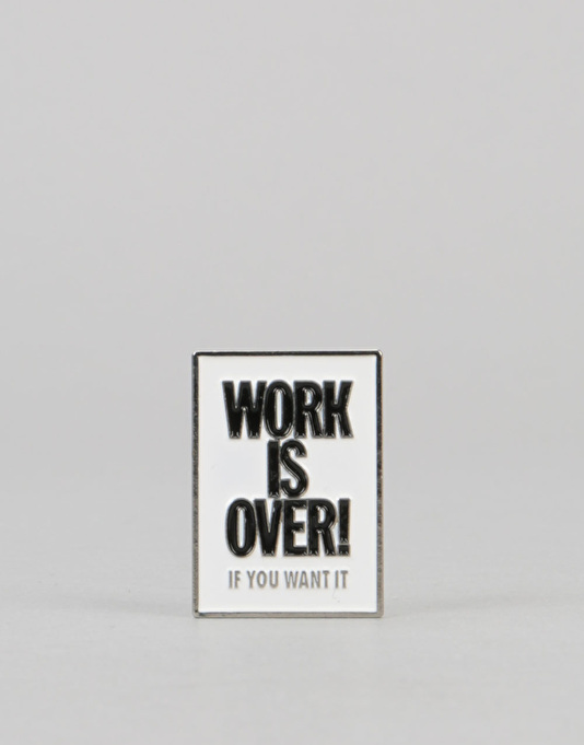 Carhartt Work Is Over Pin - White/Black