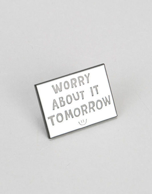 The Quiet Life Worry Pin
