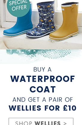 Buy a waterproof coat and get a pair of wellies for £10. Shop Wellies >