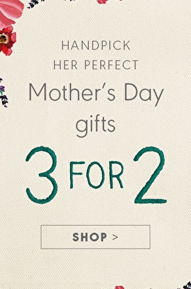Handpick her perfect Mother's Day gifts. 3 for 2 Shop >