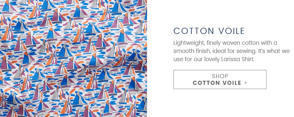 Cotton Voile, Lightweight, finely woven cotton with a smooth finish, ideal for sewing. Its what we use for our lovely Larissa. SHOP