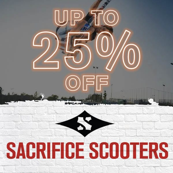Up to 25% Off Sacrifice Complete Scooters