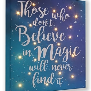 Those Who Don't Believe In Magic Illuminated Canvas